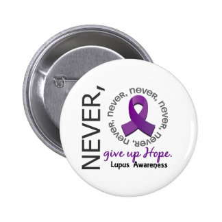 Never Give Up Hope Lupus Button