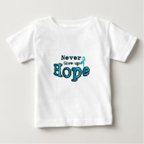 Never Give Up Hope Ovarian Cancer Awareness Baby T-Shirt