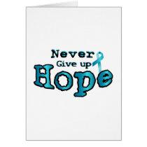 Never Give Up Hope Ovarian Cancer Awareness Card