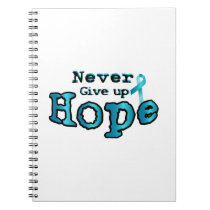 Never Give Up Hope Ovarian Cancer Awareness Notebook