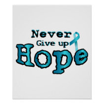 Never Give Up Hope Ovarian Cancer Awareness Poster