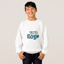 Never Give Up Hope Ovarian Cancer Awareness Sweatshirt