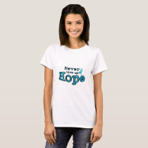 Never Give Up Hope Ovarian Cancer Awareness T-Shirt