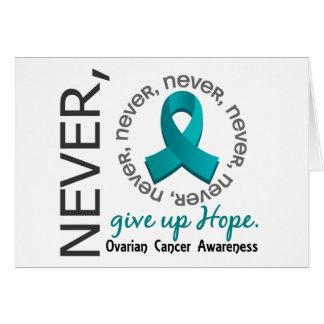 Never Give Up Hope Ovarian Cancer Card