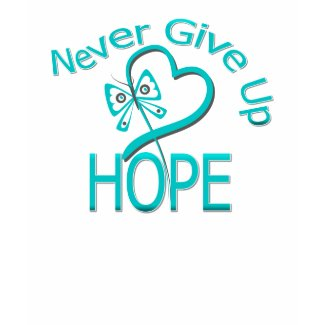 Never Give Up Hope Ovarian Cancer shirt