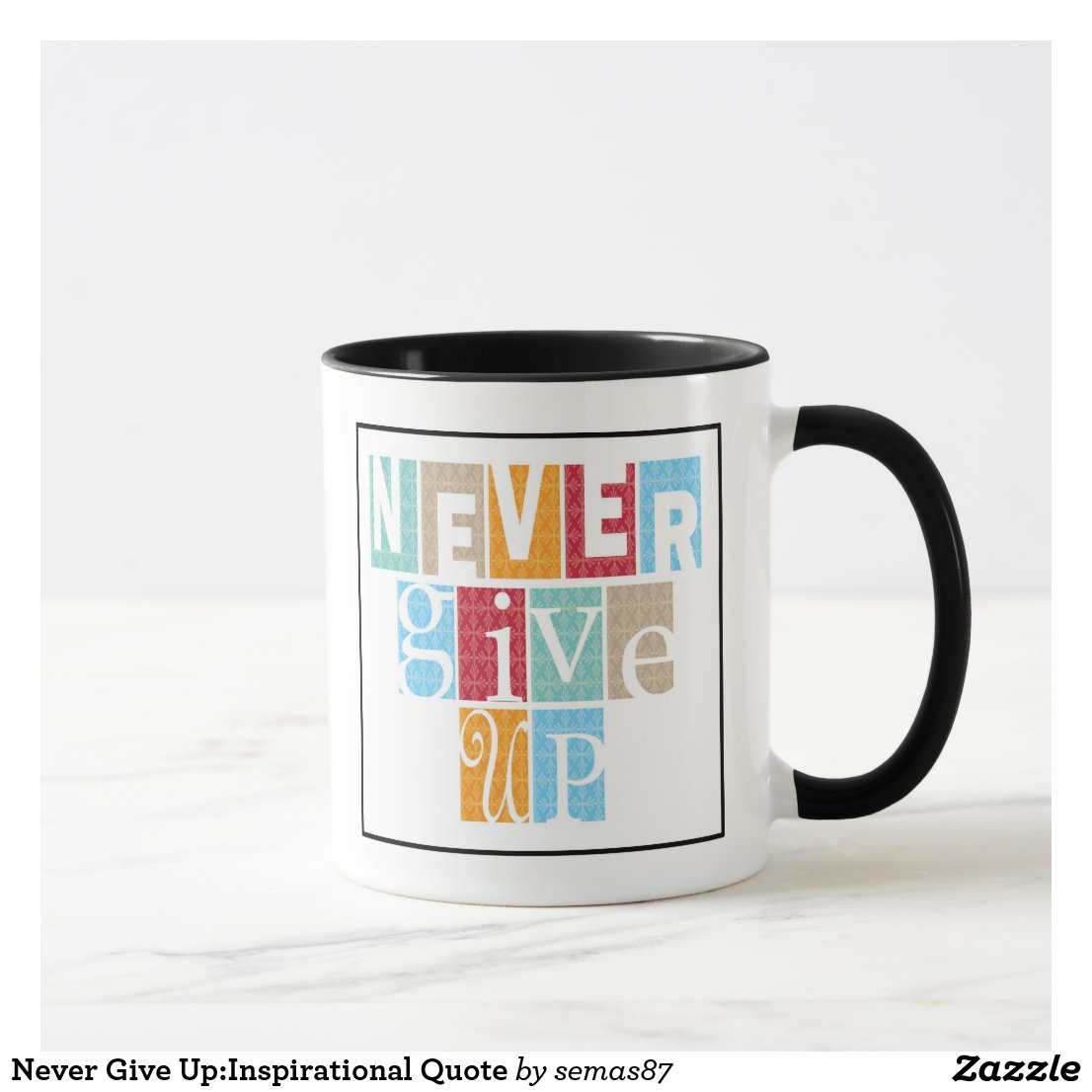 Never Give Up:Inspirational Quote Mug