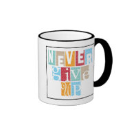 Never Give Up:Inspirational Quote Ringer Coffee Mug