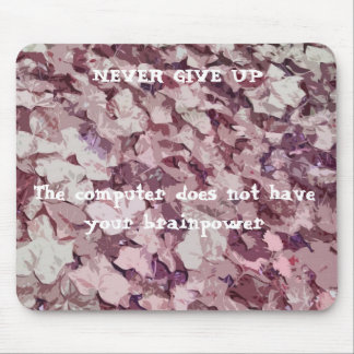 Never Give Up, Ivy background Mouse Pad
