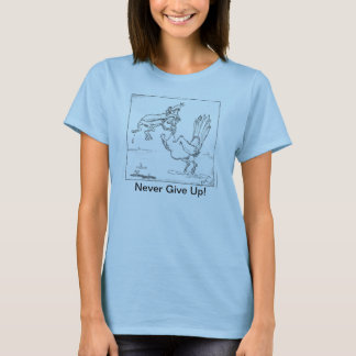 """""""Never Give Up"""" Ladies' Baby Doll Tee"""