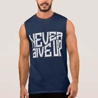Never Give Up Mens Sleeveless White Text Sleeveless Shirt