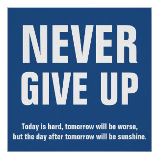 Never Give Up Motivational Blue Poster
