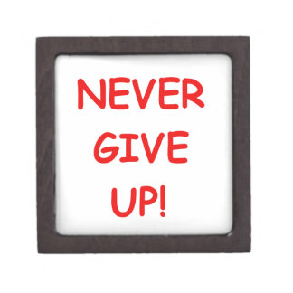 NEVER GIVE UP MOTIVATIONAL COMMENTS ADVICE PREMIUM GIFT BOXES