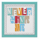 Never Give Up Motivational Quote Artwork Poster