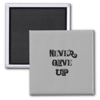 """Never Give Up.""  Motivational Quote Magnet"