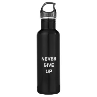 """""""Never Give Up.""""  Motivational Quote Stainless Steel Water Bottle"""