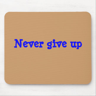 """""""Never give up"""" Mouse Pads"""