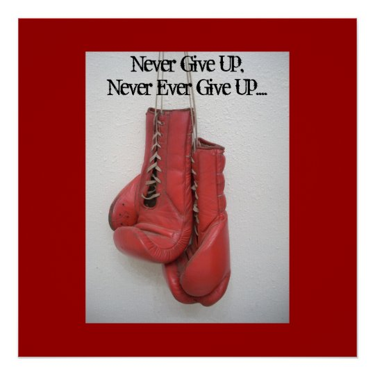 Never Give Up,Never Ever Give Up.... Poster