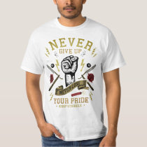 Never Give Up Never Lose T Shirt