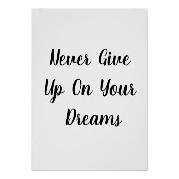 Art Themed Never give up on your dreams, minimalist poster