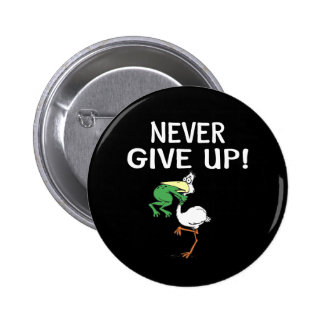 Never Give Up Pinback Button