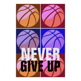 Never Give Up Pop Art Basketball Motivational Poster