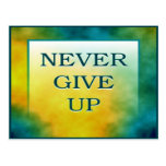 NEVER GIVE UP POST CARD