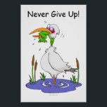 "Never Give Up Poster<br><div class=""desc"">Frog prevents bird from swallowing by choking</div>"
