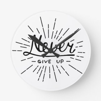 Never Give Up Round Clock