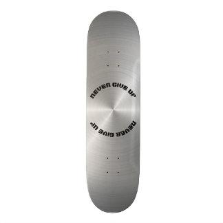 Never Give Up, Shiny Circular Polished Metal Plate Skateboard