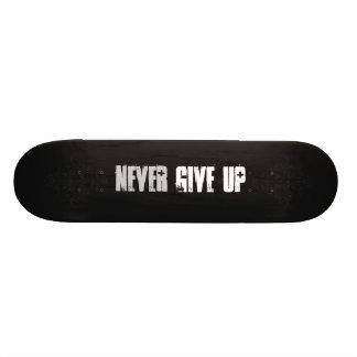 Never Give Up Skateboard Deck
