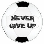 Never Give Up Soccer Ball