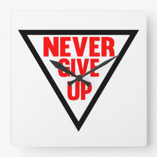 Never Give Up Square Wall Clock