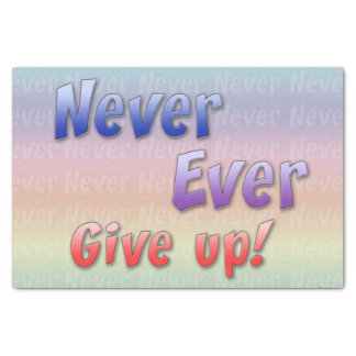 "Never Give Up Tissue Paper 10"" X 15"" Tissue Paper"