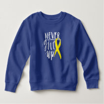 NEVER GIVE UP Toddler Fleece Sweatshirt