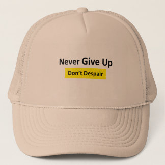 Never_Give_Up Trucker Hat