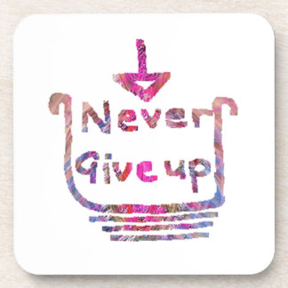 Never Giveup  -  Artistic Motivational presention Coaster