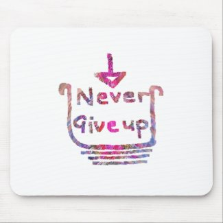 Never Giveup - Artistic Motivational presention mousepad
