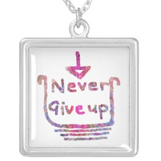 Never Giveup - Artistic Motivational presention necklace