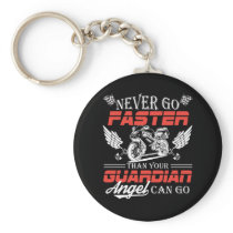 Never Go Faster Than Your Motorcycle Can Go Keychain