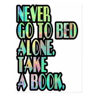 NEVER GO TO BED ALONE POSTCARD