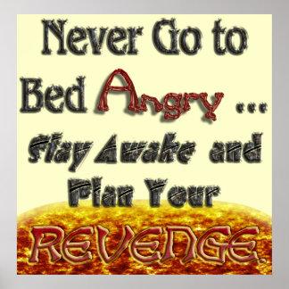 Never Go to Bed Angry Plan Revenge v1 Print