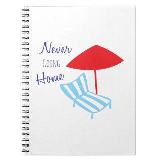 Never Going Home Spiral Note Books