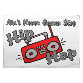 Never Gonna Stop Hip Hop Cloth Placemat
