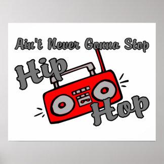 Never Gonna Stop Hip Hop Poster