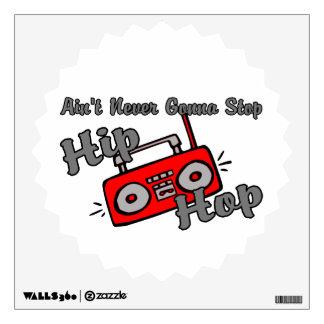 Never Gonna Stop Hip Hop Wall Sticker