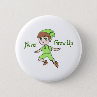 NEVER GROW UP PINBACK BUTTON