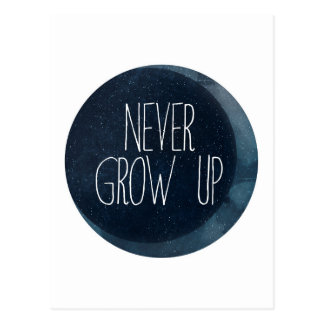 Never grow up postcard