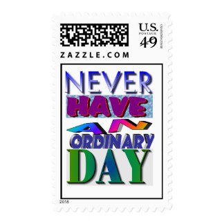 never have an ordinary dae Postage