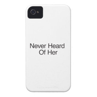 Never Heard Of Her.ai Case-Mate iPhone 4 Cases
