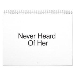 Never Heard Of Her Calendar